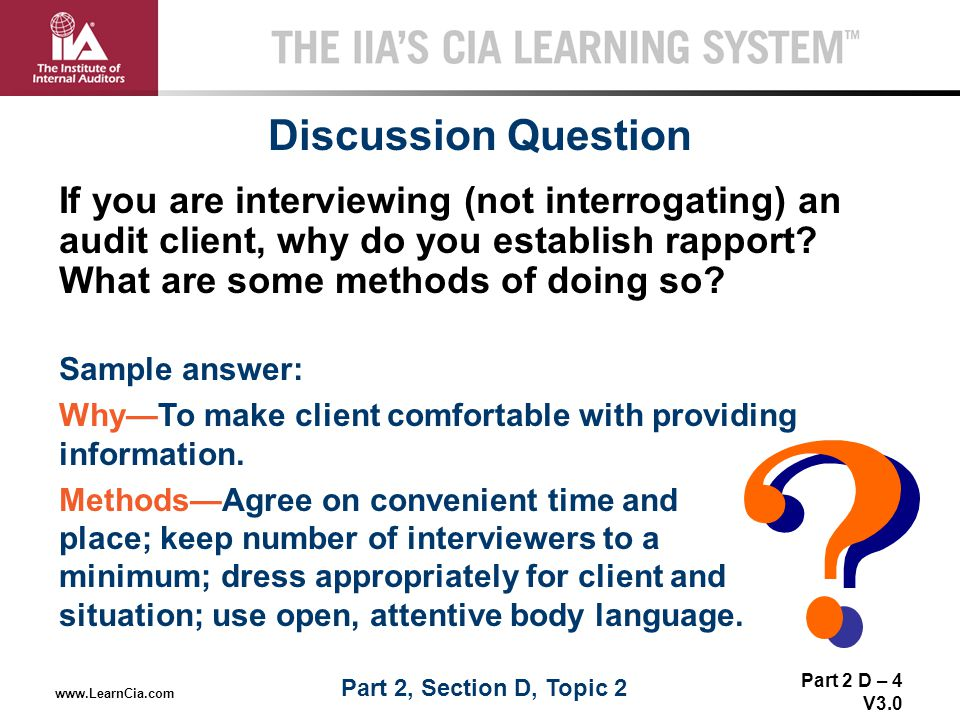 Discussion Question If you are interviewing (not interrogating) an audit client, why do you establish rapport What are some methods of doing so