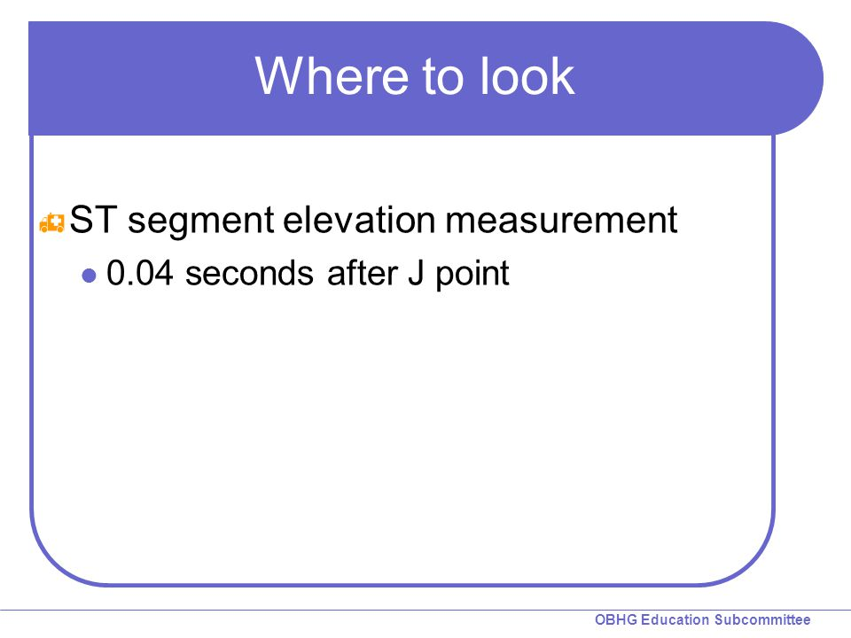 Where to look ST segment elevation measurement