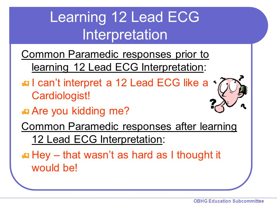 Learning 12 Lead ECG Interpretation