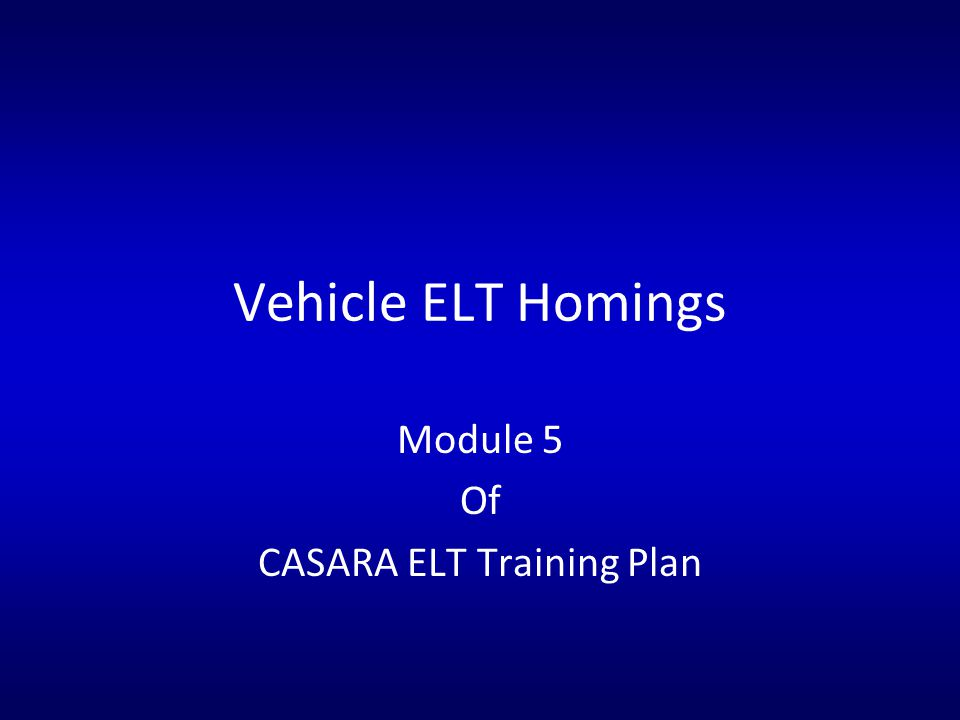 Module 5 Of CASARA ELT Training Plan