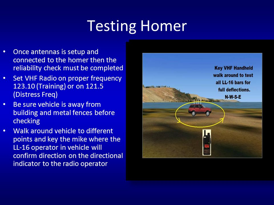 Testing Homer Once antennas is setup and connected to the homer then the reliability check must be completed.