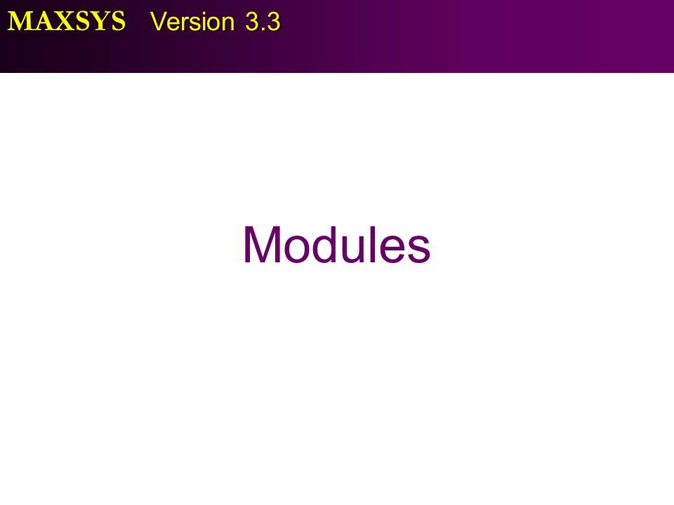 MAXSYS Version 3.3 Modules