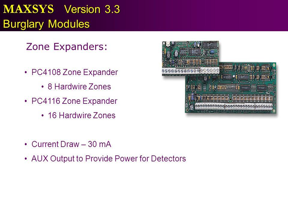 MAXSYS Version 3.3 Burglary Modules Zone Expanders: