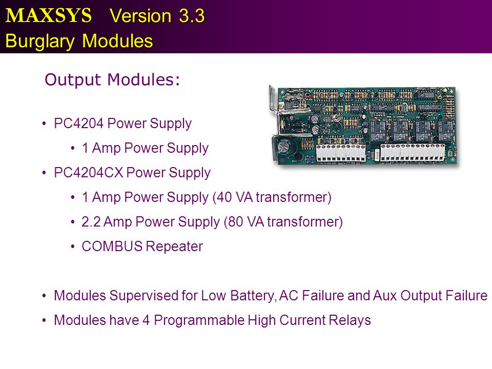 MAXSYS Version 3.3 Burglary Modules Output Modules: