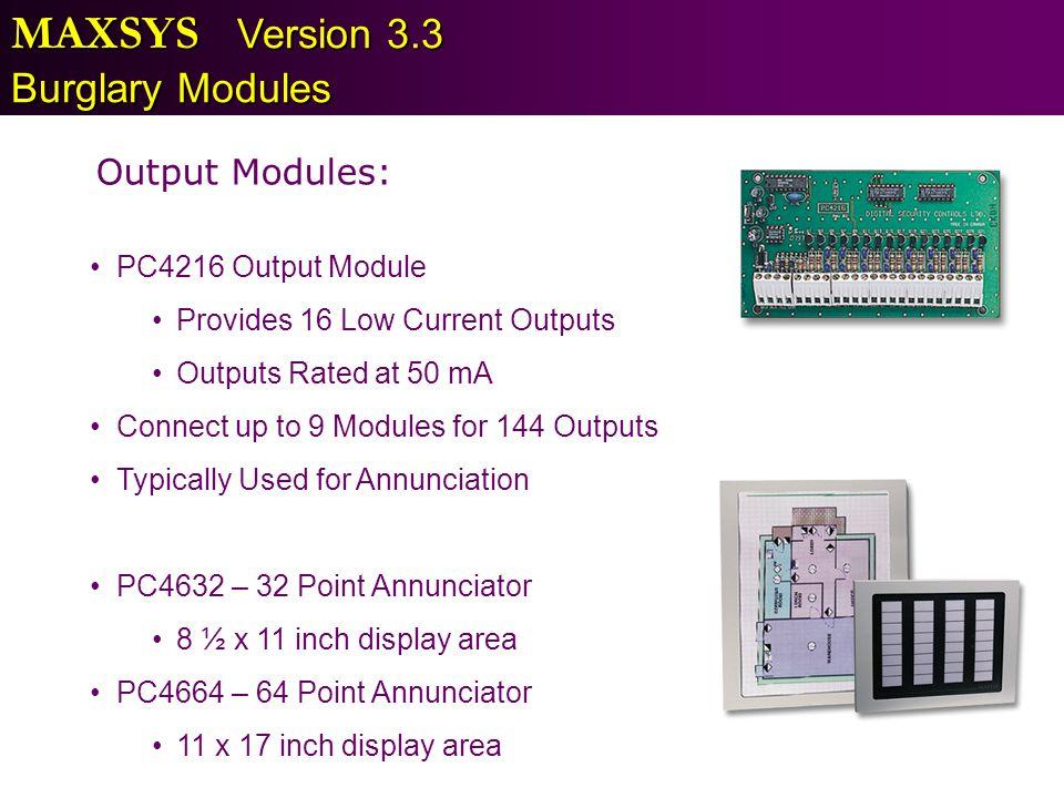 MAXSYS Version 3.3 Burglary Modules Output Modules: