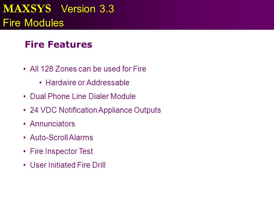 MAXSYS Version 3.3 Fire Modules Fire Features