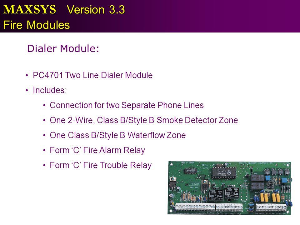 MAXSYS Version 3.3 Fire Modules Dialer Module: