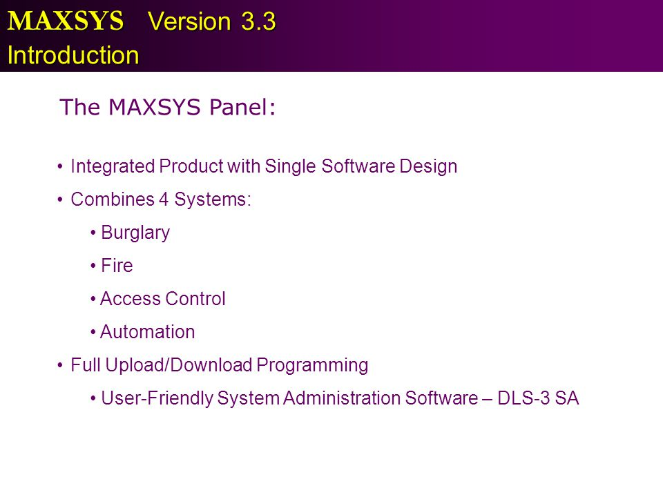 MAXSYS Version 3.3 Introduction The MAXSYS Panel: