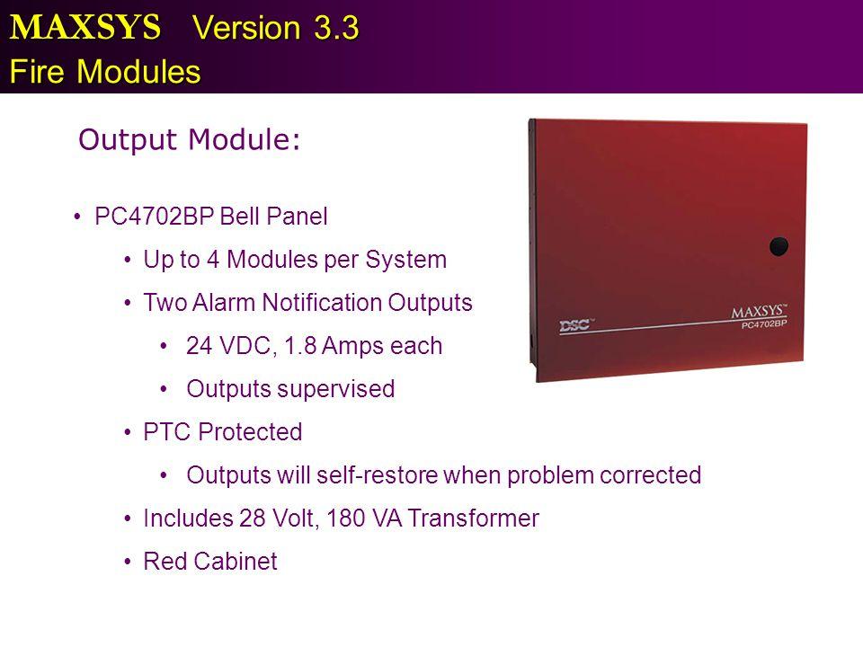 MAXSYS Version 3.3 Fire Modules Output Module: PC4702BP Bell Panel