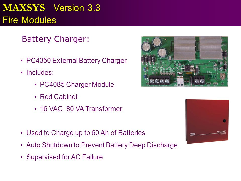 MAXSYS Version 3.3 Fire Modules Battery Charger: