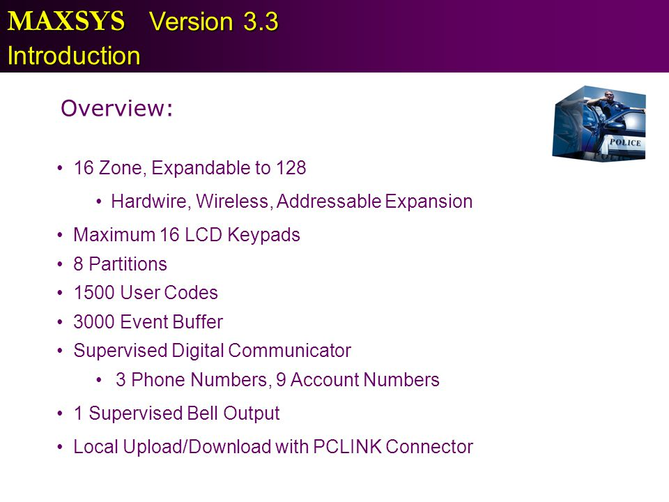 MAXSYS Version 3.3 Introduction Overview: 16 Zone, Expandable to 128