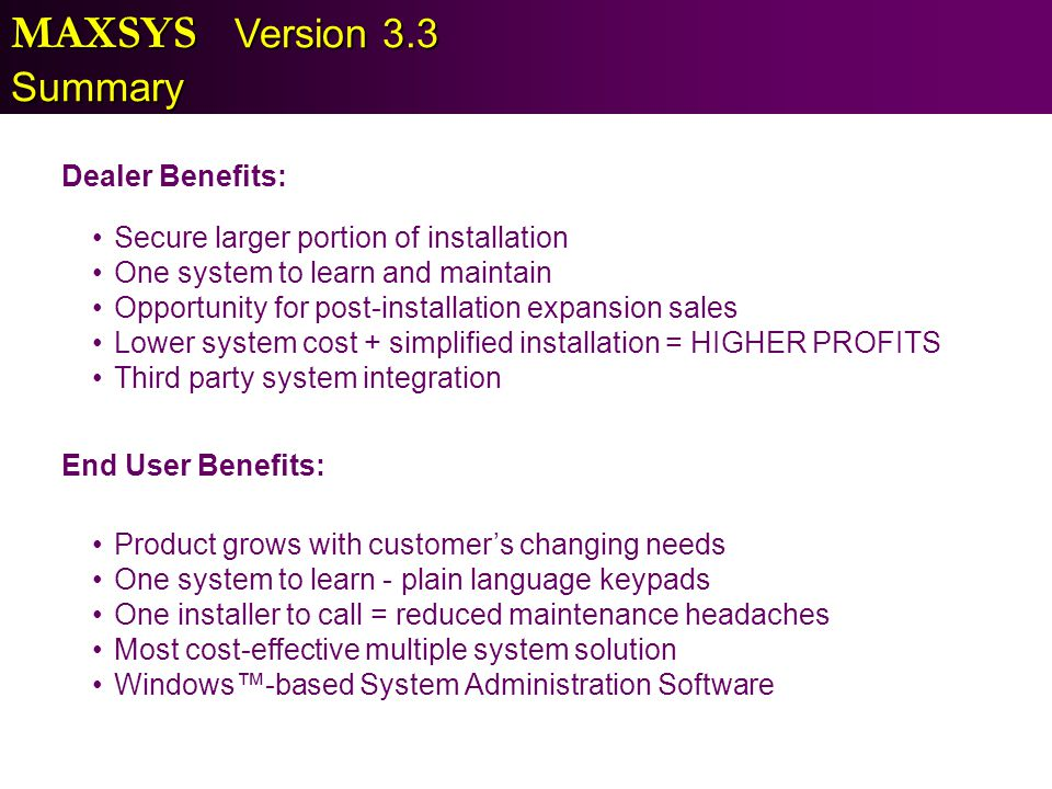MAXSYS Version 3.3 Summary Dealer Benefits: