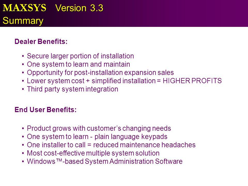 MAXSYS Version 3.3 Summary Dealer Benefits: