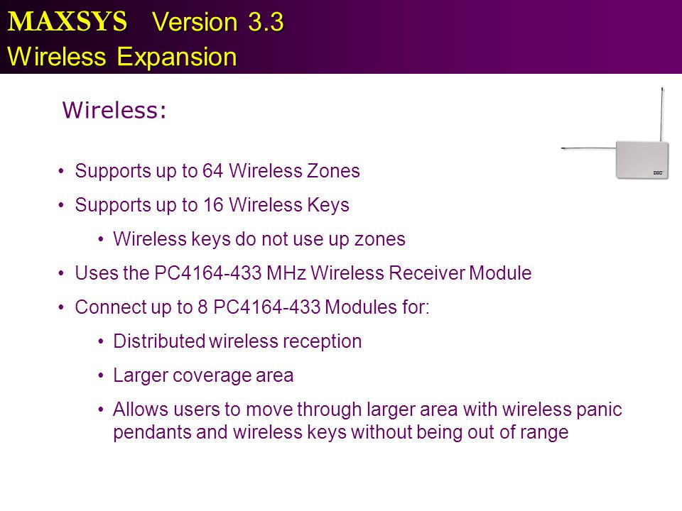 MAXSYS Version 3.3 Wireless Expansion Wireless: