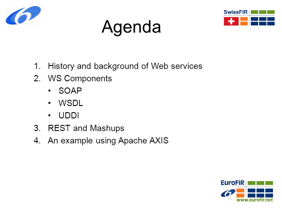 Agenda History and background of Web services WS Components SOAP WSDL