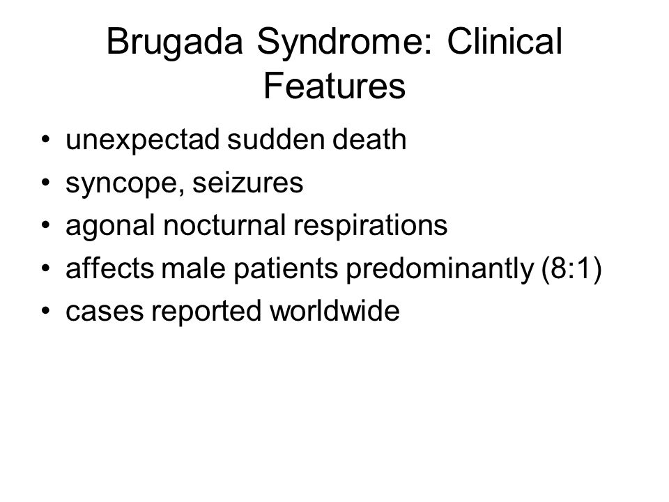 Brugada Syndrome: Clinical Features