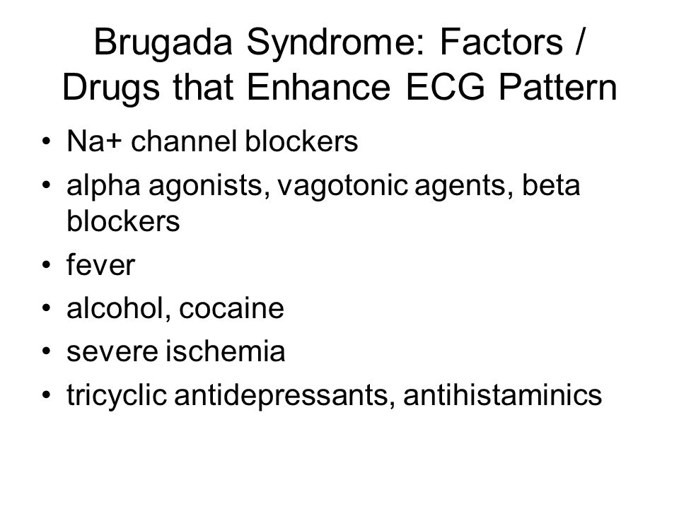 Brugada Syndrome: Factors / Drugs that Enhance ECG Pattern