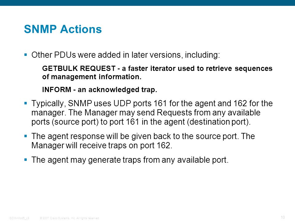 SNMP Actions Other PDUs were added in later versions, including: