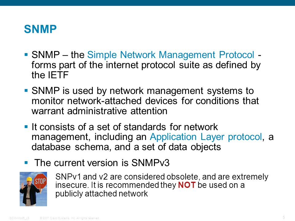 SNMP SNMP – the Simple Network Management Protocol - forms part of the internet protocol suite as defined by the IETF.