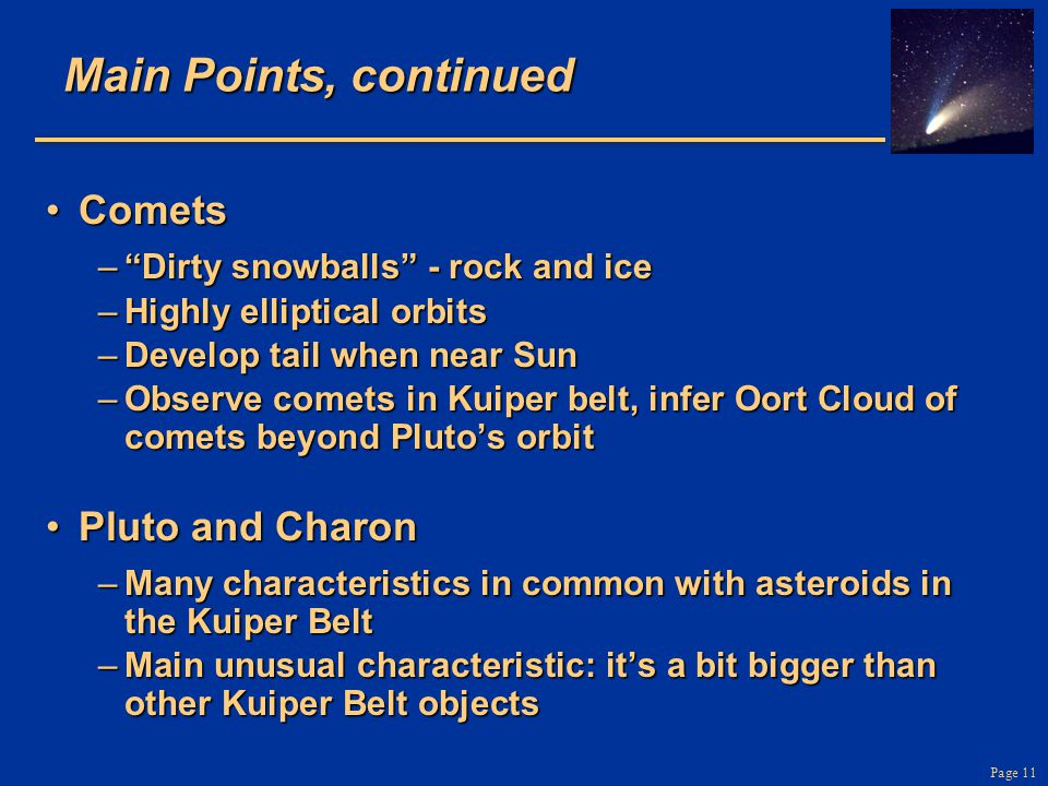 Main Points, continued Comets Pluto and Charon