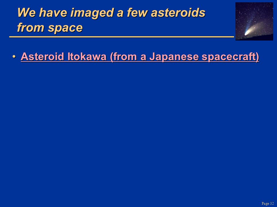 We have imaged a few asteroids from space