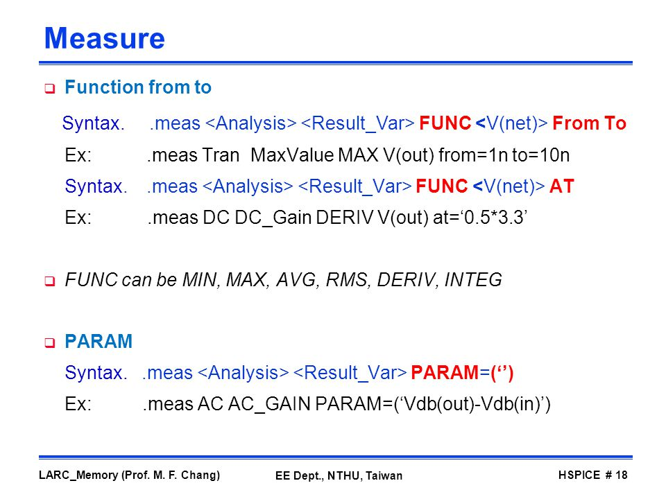 Measure Function from to. Syntax. .meas <Analysis> <Result_Var> FUNC <V(net)> From To.
