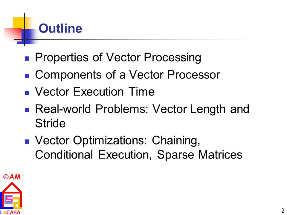 Outline Properties of Vector Processing