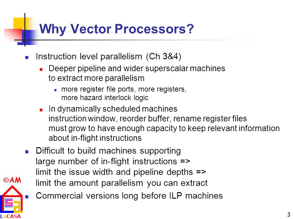 Why Vector Processors Instruction level parallelism (Ch 3&4)