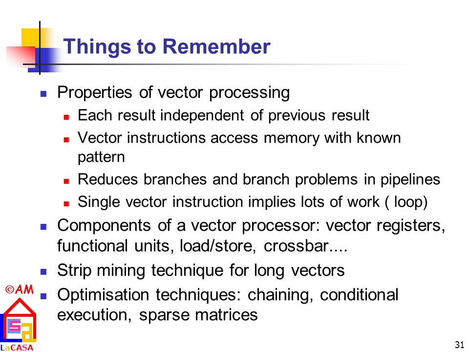 Things to Remember Properties of vector processing