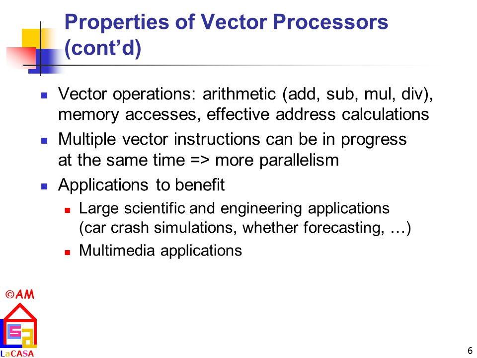 Properties of Vector Processors (cont'd)