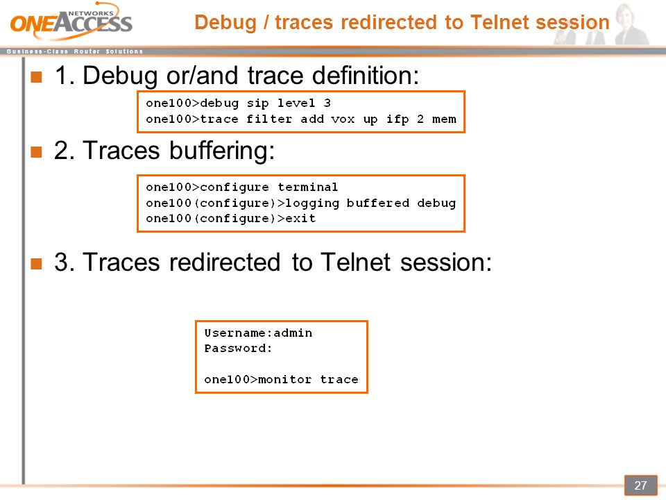 Debug / traces redirected to Telnet session