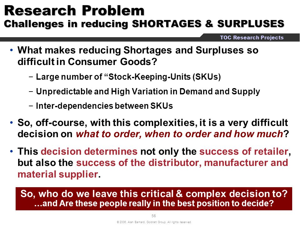 Research Problem Challenges in reducing SHORTAGES & SURPLUSES