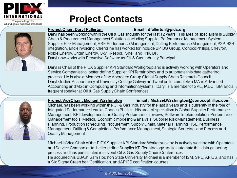 Project Contacts Project Chair: Daryl Fullerton Email : dfullerton@pidx.org.