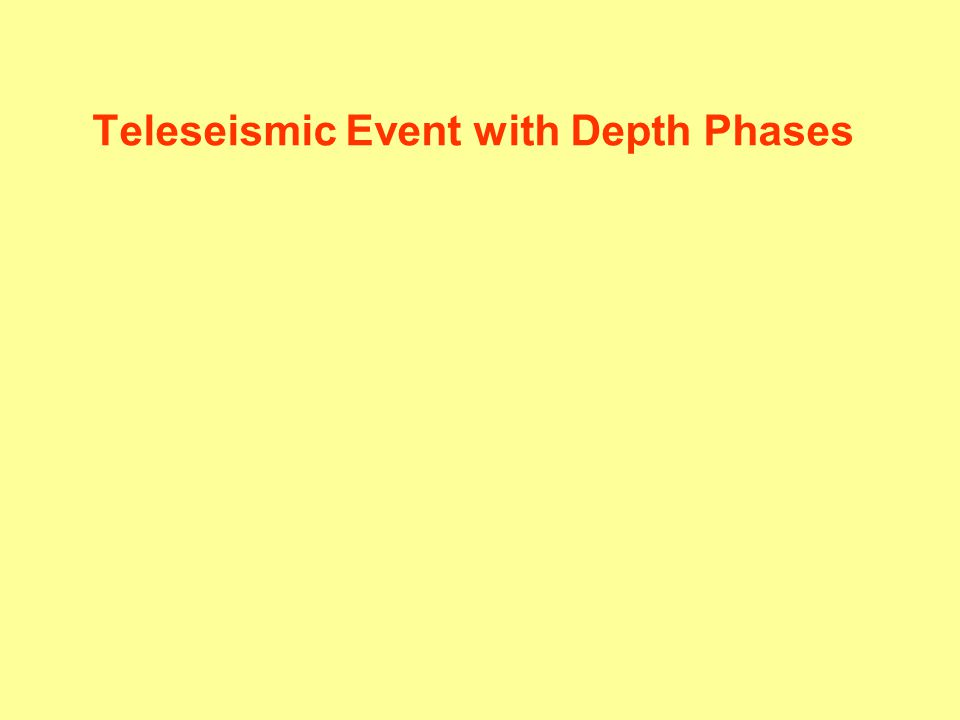 Teleseismic Event with Depth Phases