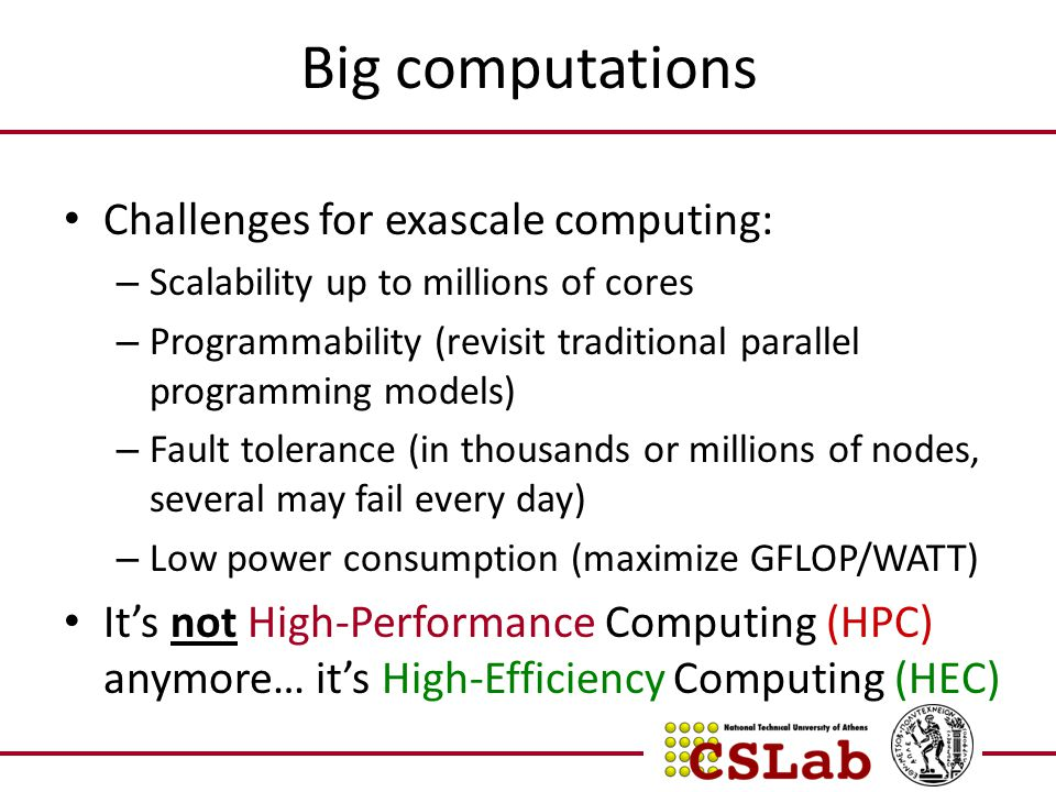 Big computations Challenges for exascale computing: