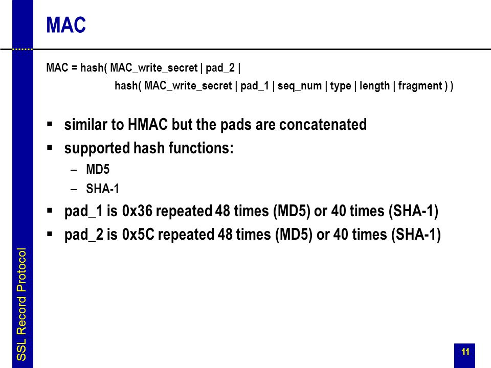MAC similar to HMAC but the pads are concatenated