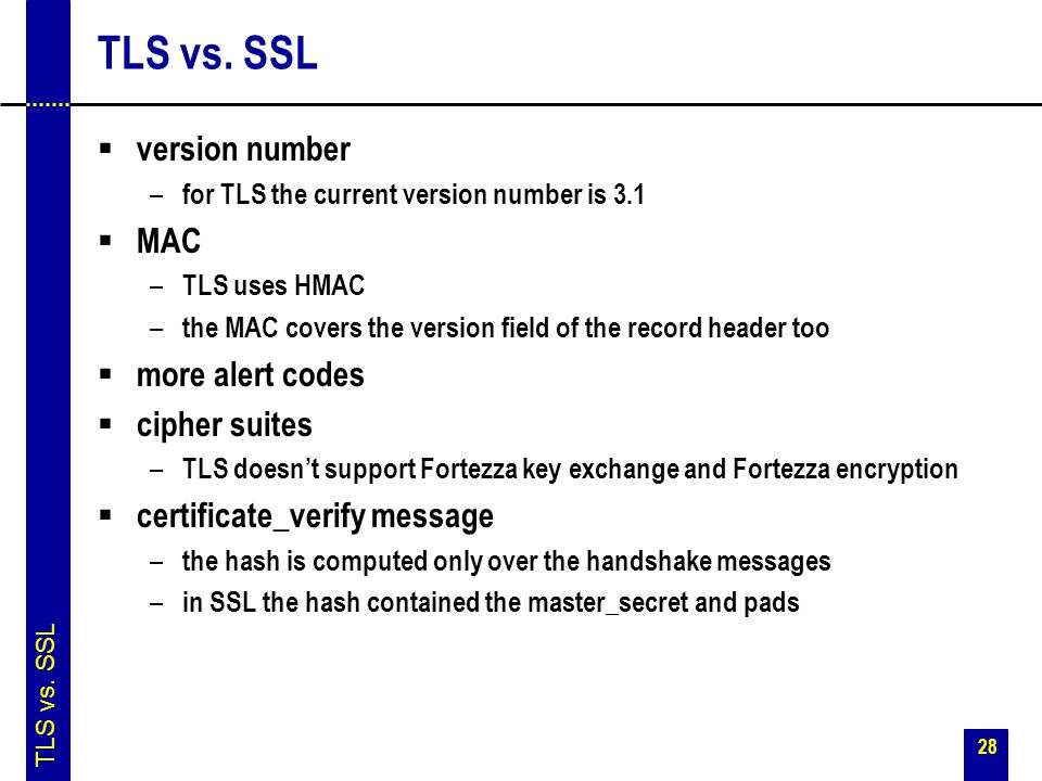 TLS vs. SSL version number MAC more alert codes cipher suites