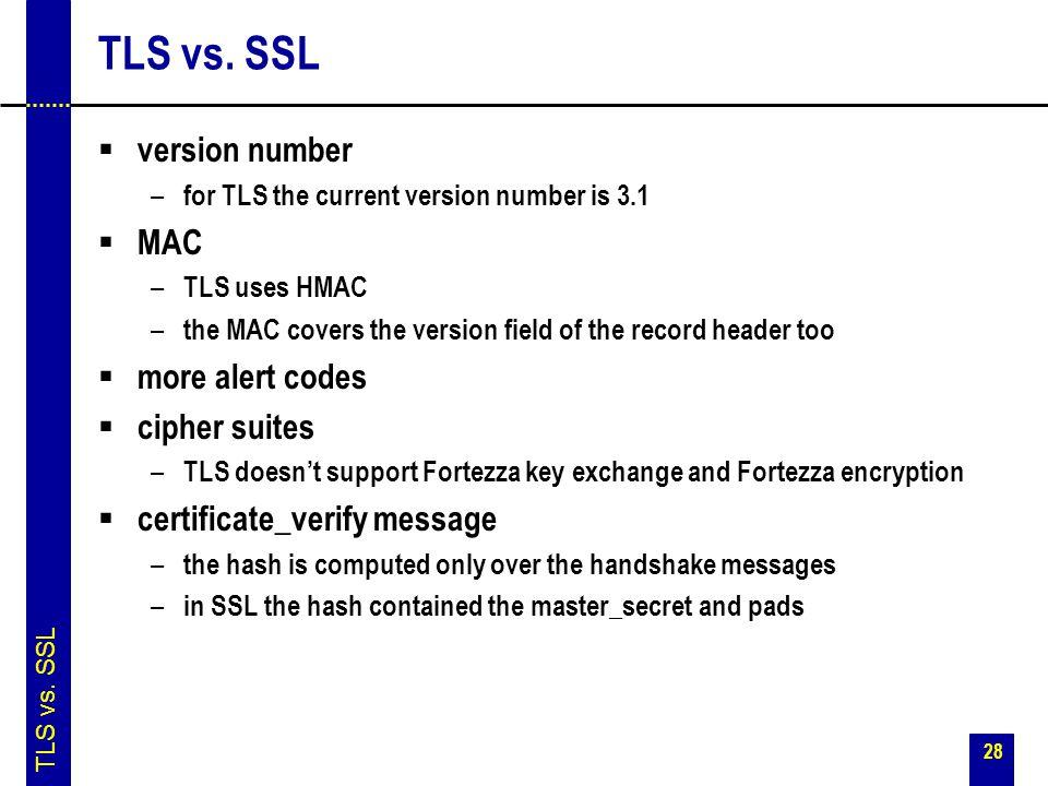 TLS vs. SSL version number MAC more alert codes cipher suites