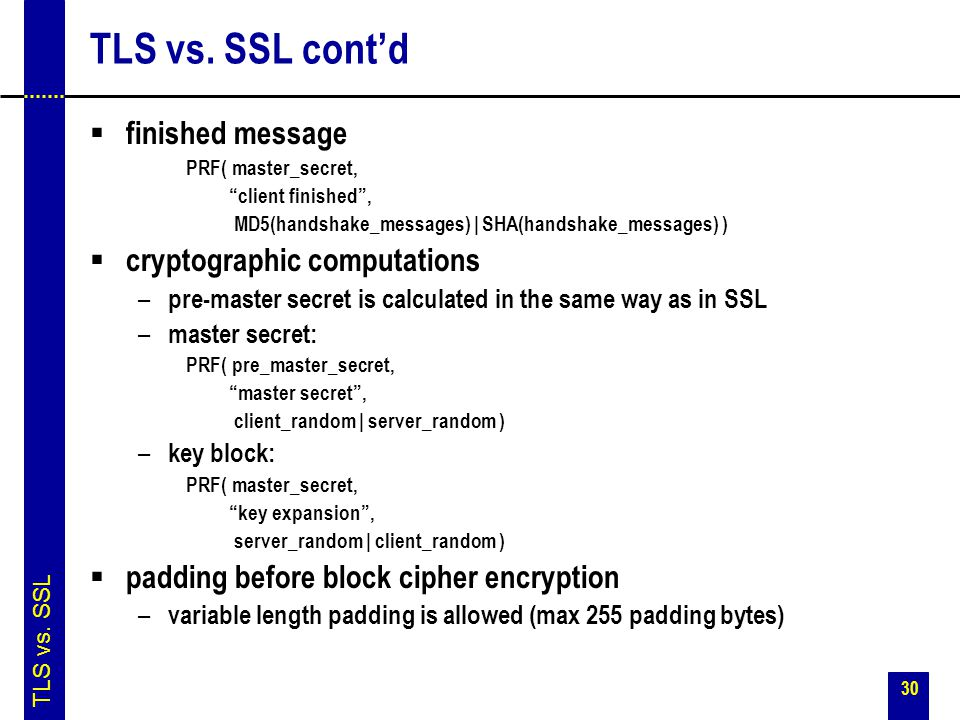 TLS vs. SSL cont'd finished message cryptographic computations