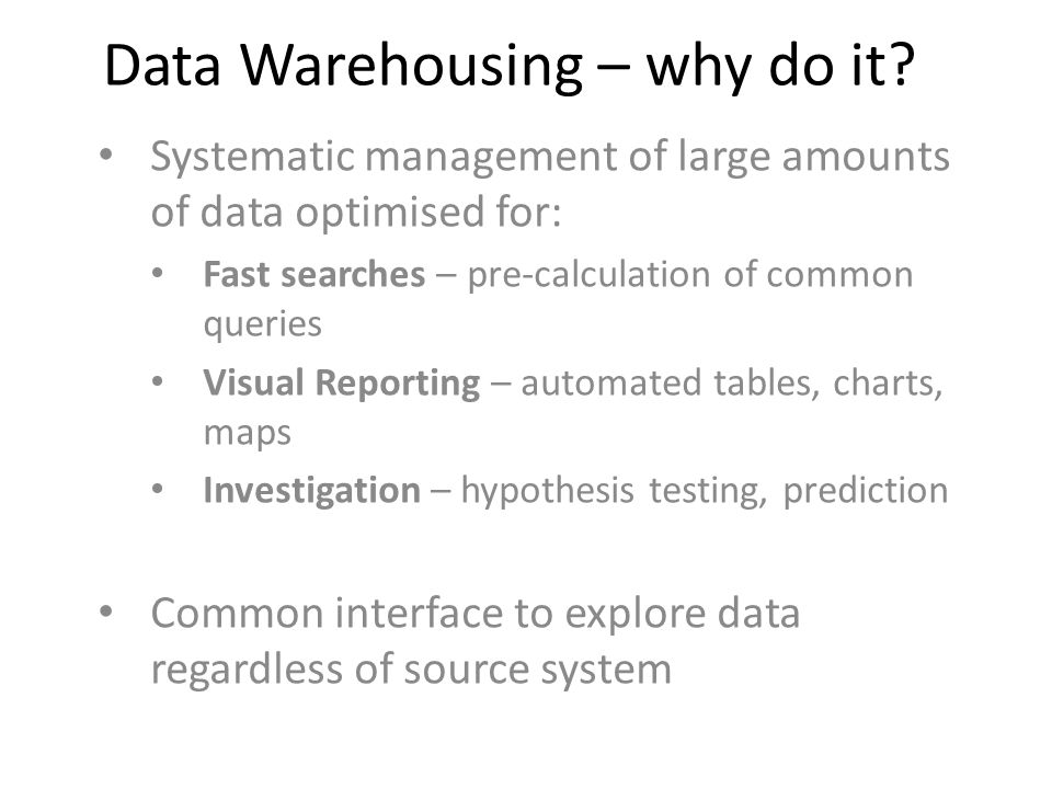 Data Warehousing – why do it