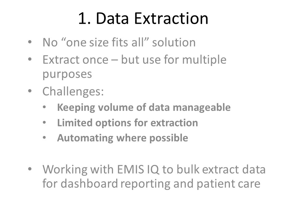 1. Data Extraction No one size fits all solution