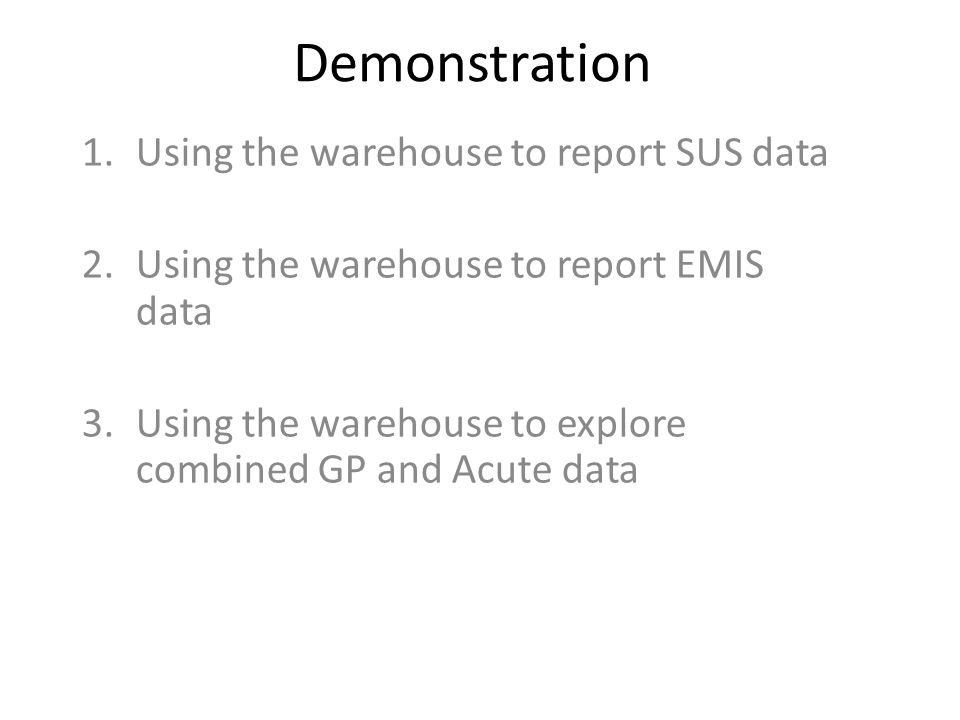 Demonstration Using the warehouse to report SUS data