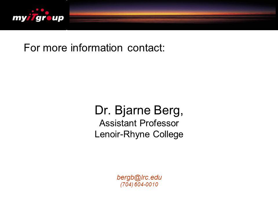 Dr. Bjarne Berg, For more information contact: Assistant Professor