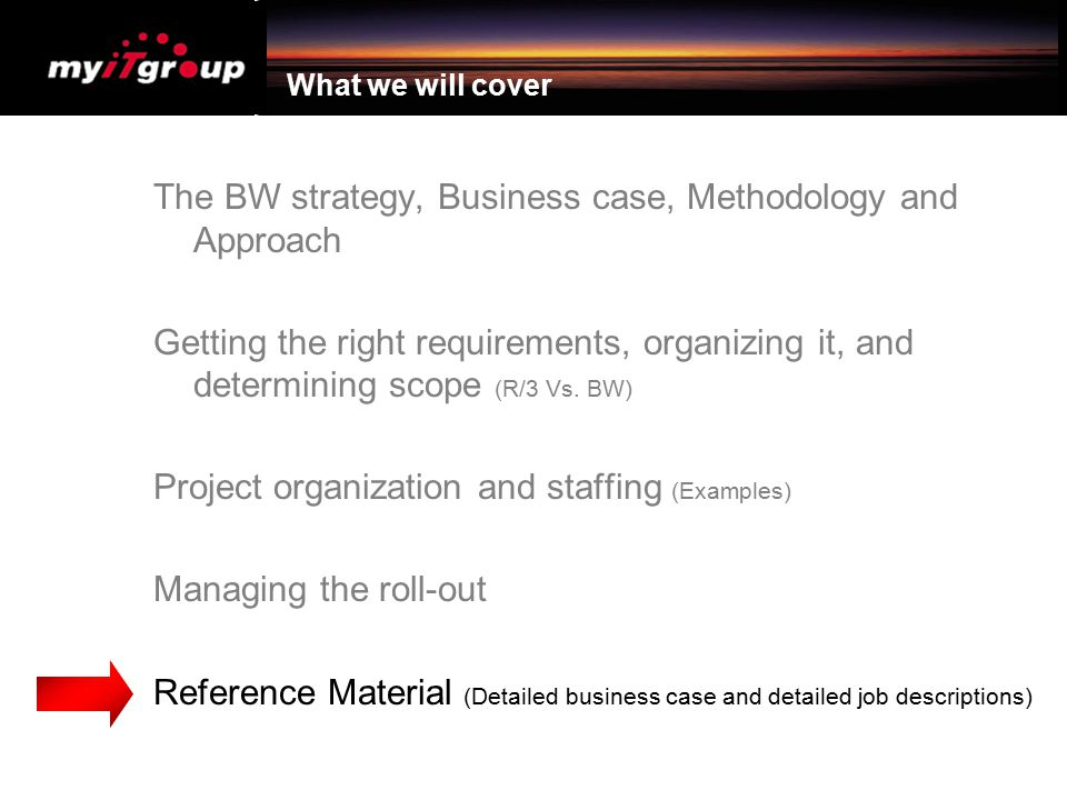 The BW strategy, Business case, Methodology and Approach