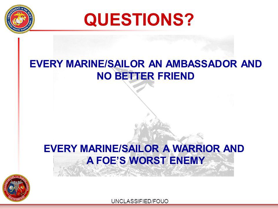 QUESTIONS EVERY MARINE/SAILOR AN AMBASSADOR AND NO BETTER FRIEND