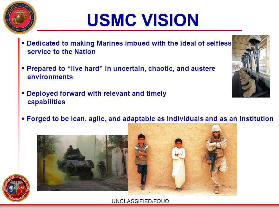USMC VISION Dedicated to making Marines imbued with the ideal of selfless. service to the Nation.