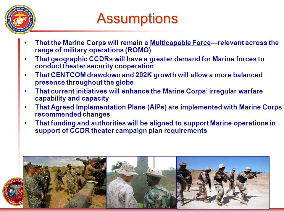 Assumptions That the Marine Corps will remain a Multicapable Force—relevant across the range of military operations (ROMO)