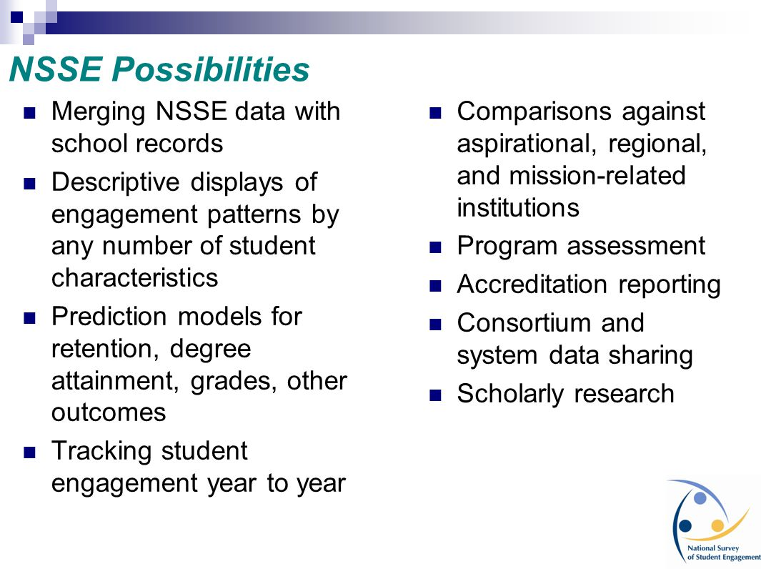 NSSE Possibilities Merging NSSE data with school records