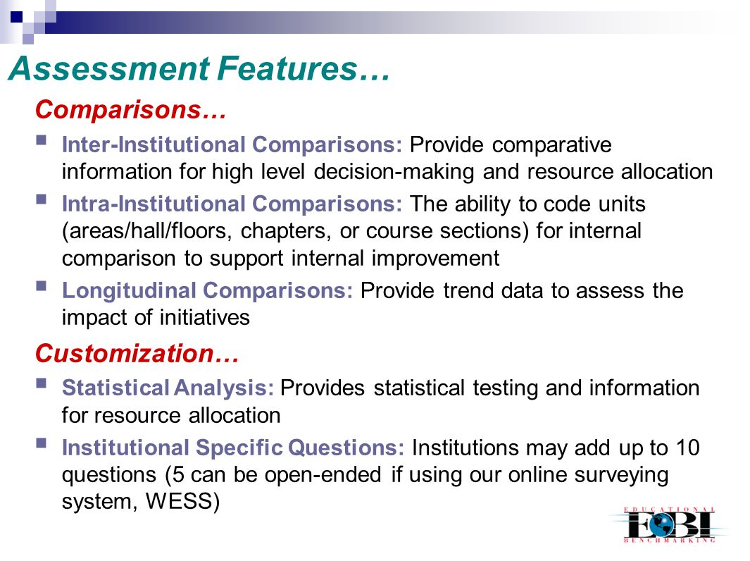Assessment Features… Comparisons… Customization…