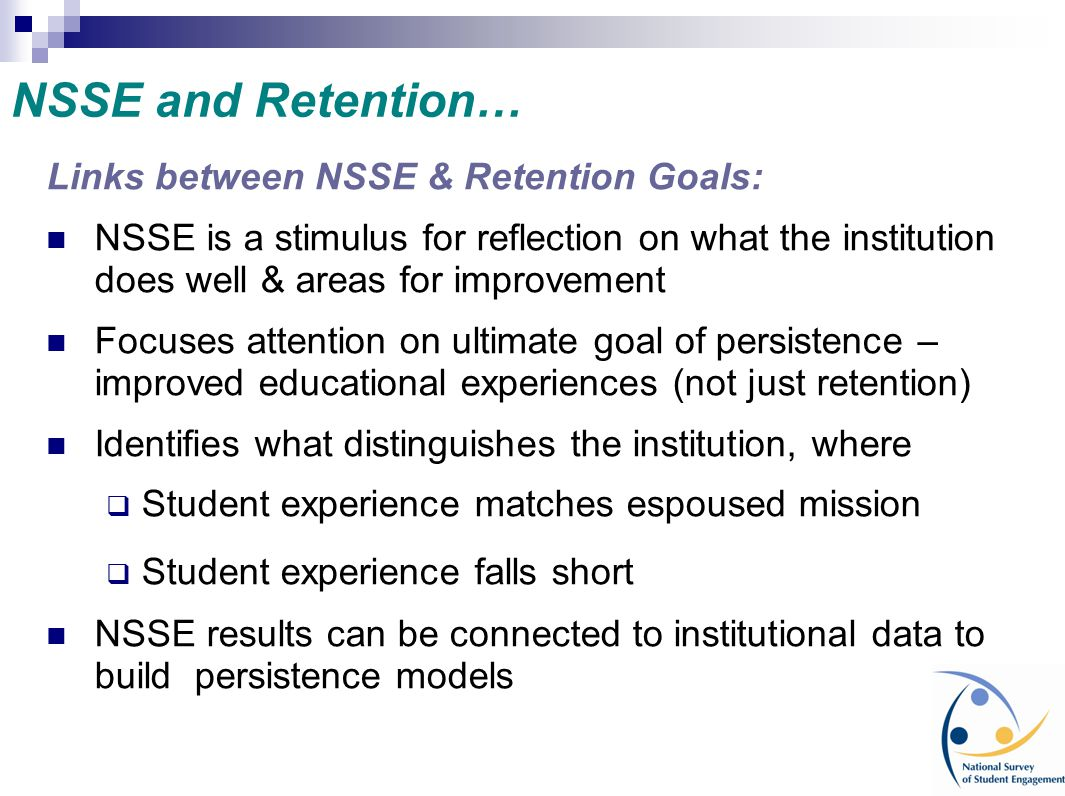 NSSE and Retention… Links between NSSE & Retention Goals: